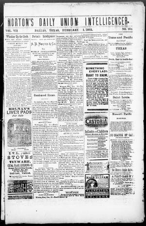 Primary view of object titled 'Norton's Daily Union Intelligencer. (Dallas, Tex.), Vol. 7, No. 234, Ed. 1 Thursday, February 1, 1883'.