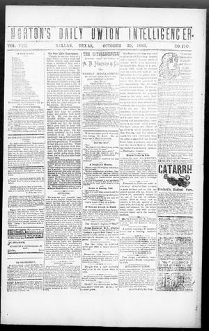 Primary view of object titled 'Norton's Daily Union Intelligencer. (Dallas, Tex.), Vol. 8, No. 150, Ed. 1 Thursday, October 25, 1883'.