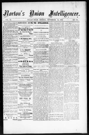 Primary view of object titled 'Norton's Union Intelligencer. (Dallas, Tex.), Vol. 9, No. 108, Ed. 1 Monday, September 15, 1884'.
