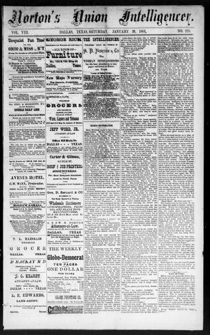 Primary view of object titled 'Norton's Union Intelligencer. (Dallas, Tex.), Vol. 8, No. 220, Ed. 1 Saturday, January 26, 1884'.