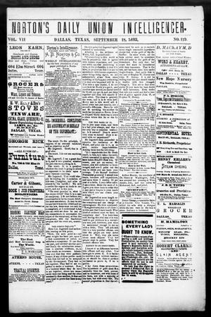 Primary view of object titled 'Norton's Daily Union Intelligencer. (Dallas, Tex.), Vol. 7, No. 119, Ed. 1 Monday, September 18, 1882'.