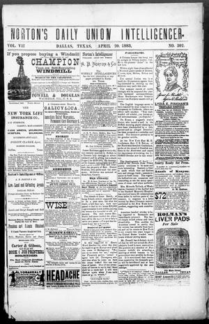 Primary view of object titled 'Norton's Daily Union Intelligencer. (Dallas, Tex.), Vol. 7, No. 302, Ed. 1 Friday, April 20, 1883'.
