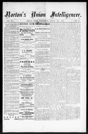 Primary view of object titled 'Norton's Union Intelligencer. (Dallas, Tex.), Vol. 9, No. 86, Ed. 1 Wednesday, August 20, 1884'.