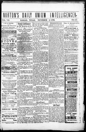 Primary view of object titled 'Norton's Daily Union Intelligencer. (Dallas, Tex.), Vol. 7, No. 158, Ed. 1 Thursday, November 2, 1882'.