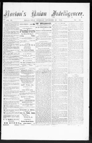 Primary view of object titled 'Norton's Union Intelligencer. (Dallas, Tex.), Vol. 9, No. 165, Ed. 1 Thursday, November 20, 1884'.