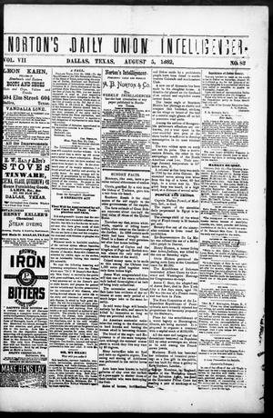 Primary view of object titled 'Norton's Daily Union Intelligencer. (Dallas, Tex.), Vol. 7, No. 82, Ed. 1 Saturday, August 5, 1882'.