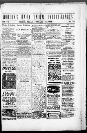 Primary view of object titled 'Norton's Daily Union Intelligencer. (Dallas, Tex.), Vol. 7, No. 233, Ed. 1 Wednesday, January 31, 1883'.