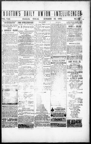 Primary view of object titled 'Norton's Daily Union Intelligencer. (Dallas, Tex.), Vol. 8, No. 139, Ed. 1 Friday, October 12, 1883'.