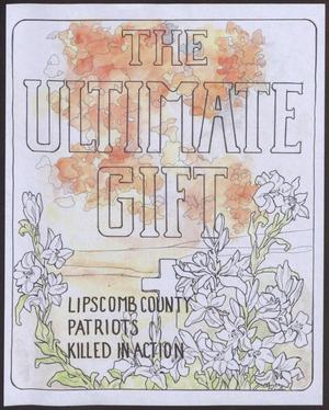 Primary view of object titled 'The Ultimate Gift: Lipscomb County Patriots Killed in Action'.
