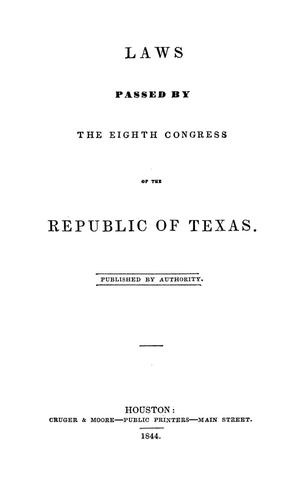 Laws Passed by the Eighth Congress of the Republic of Texas.