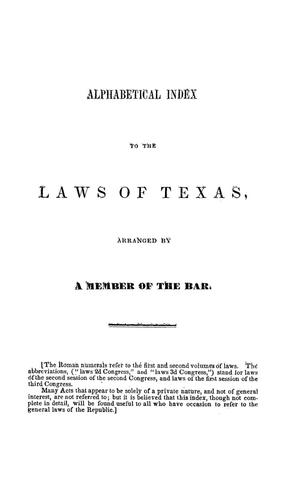 Primary view of object titled 'Alphabetical Index to the Laws of Texas, arranged by a  Member of the Bar.'.