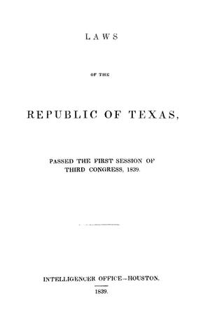 Primary view of object titled 'Laws of the Republic of Texas, Passed the First Session of Third Congress, 1839.'.