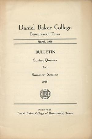 Primary view of object titled 'Catalogue of Daniel Baker College, 1946 Spring Quarter and Summer Session'.