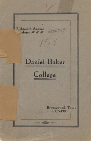 Primary view of object titled 'Catalogue of Daniel Baker College, 1907-1908'.