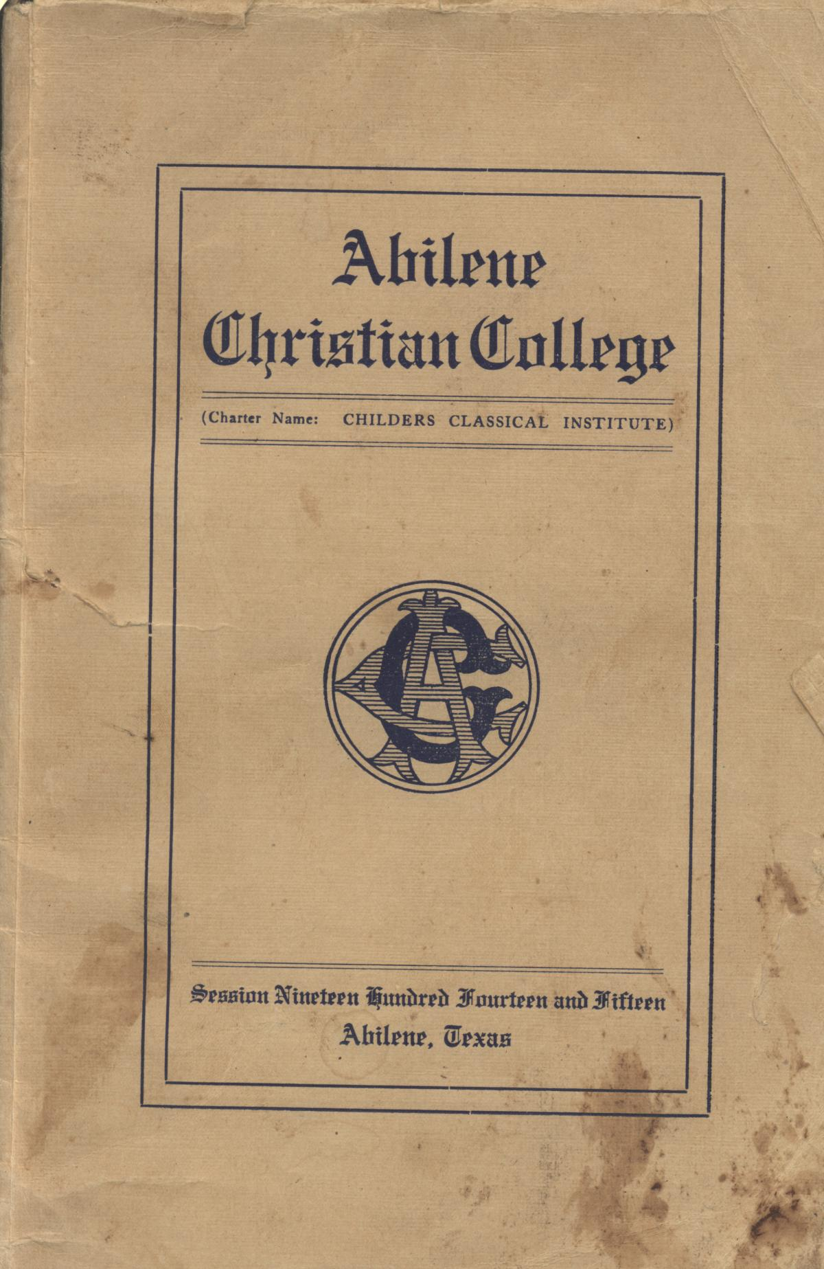 Catalog of Abilene Christian College, 1914-1915                                                                                                      [Sequence #]: 1 of 78