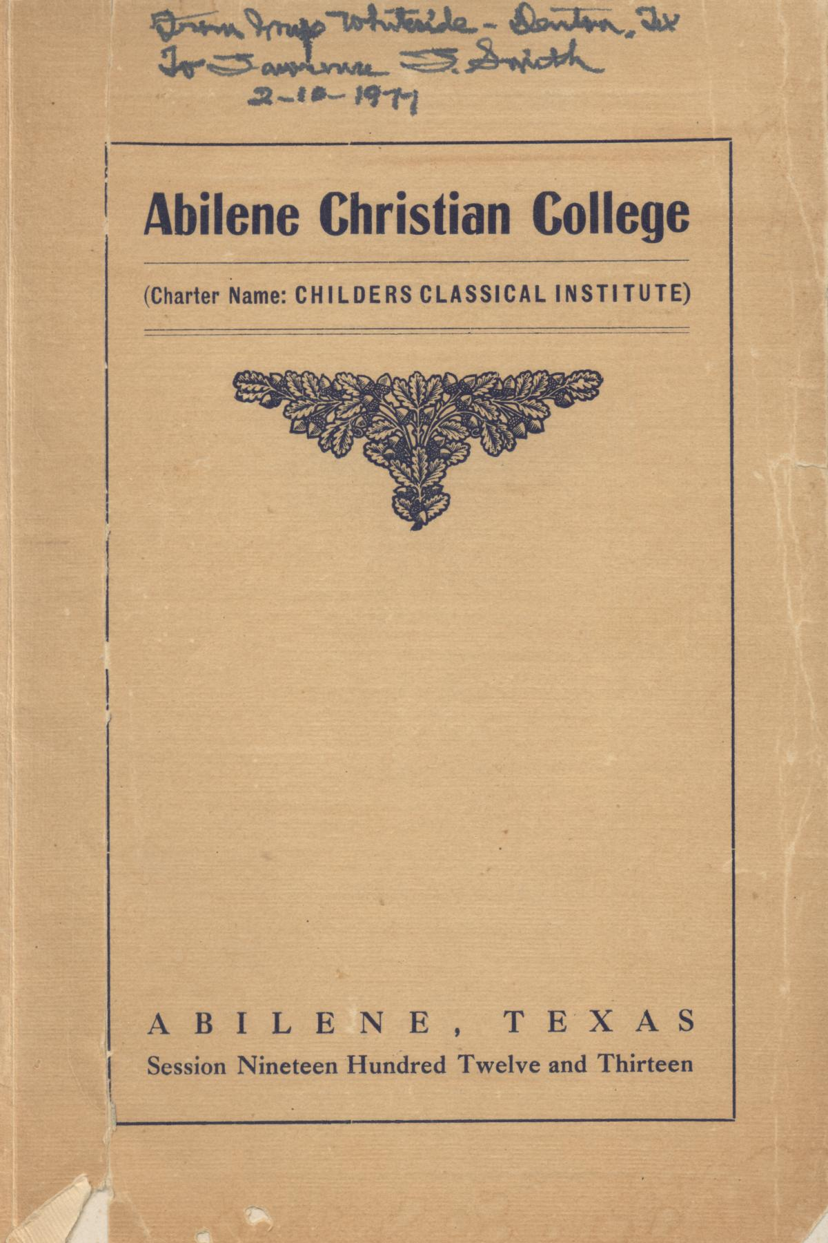 Catalog of Abilene Christian College, 1912-1913                                                                                                      [Sequence #]: 1 of 68