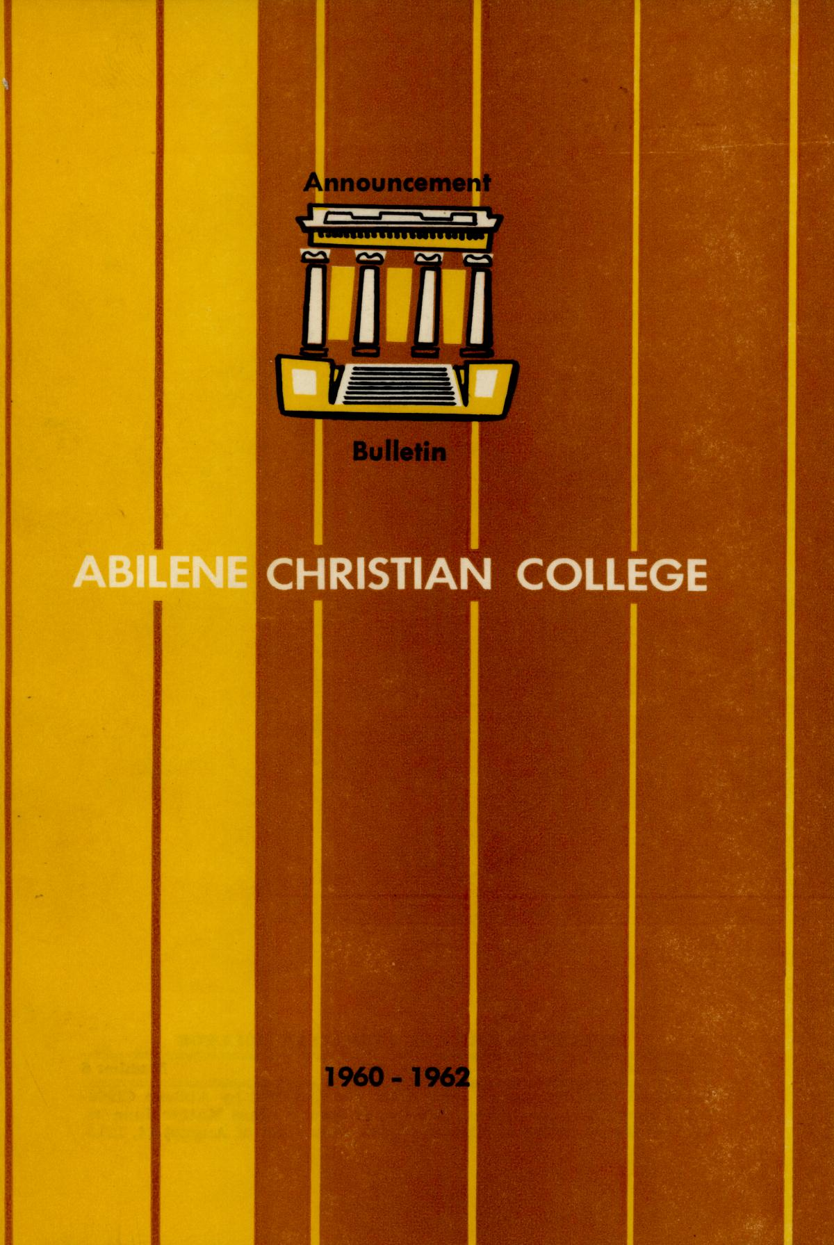Catalog of Abilene Christian College, 1960-1962                                                                                                      Front Cover