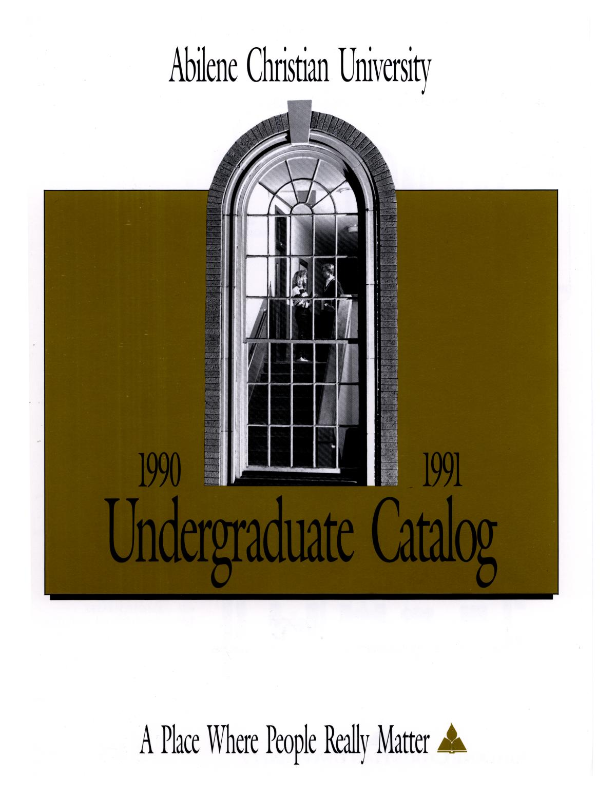 Catalog of Abilene Christian University, 1990-1991                                                                                                      Front Cover