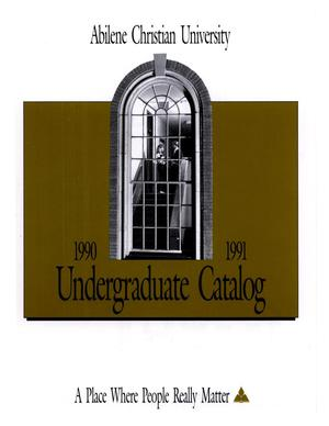 Primary view of object titled 'Catalog of Abilene Christian University, 1990-1991'.