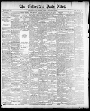 Primary view of object titled 'The Galveston Daily News. (Galveston, Tex.), Vol. 40, No. 23, Ed. 1 Tuesday, April 19, 1881'.