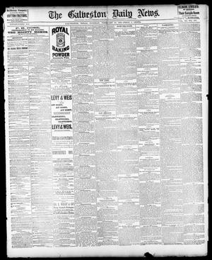 Primary view of object titled 'The Galveston Daily News. (Galveston, Tex.), Vol. 40, No. 287, Ed. 1 Tuesday, February 21, 1882'.