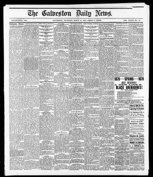Primary view of object titled 'The Galveston Daily News. (Galveston, Tex.), Vol. 36, No. 311, Ed. 1 Thursday, March 21, 1878'.