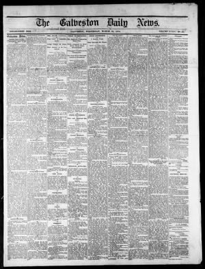 Primary view of object titled 'The Galveston Daily News. (Galveston, Tex.), Vol. 34, No. 67, Ed. 1 Wednesday, March 25, 1874'.