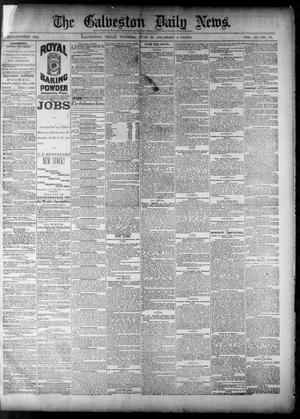 Primary view of object titled 'The Galveston Daily News. (Galveston, Tex.), Vol. 40, No. 83, Ed. 1 Tuesday, June 28, 1881'.