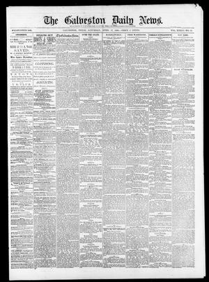 Primary view of object titled 'The Galveston Daily News. (Galveston, Tex.), Vol. 39, No. 22, Ed. 1 Saturday, April 17, 1880'.