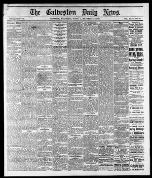 Primary view of object titled 'The Galveston Daily News. (Galveston, Tex.), Vol. 35, No. 304, Ed. 1 Wednesday, March 14, 1877'.