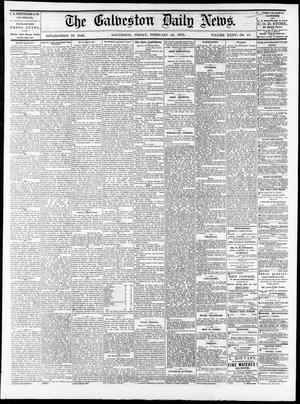 Primary view of The Galveston Daily News. (Galveston, Tex.), Vol. 35, No. 37, Ed. 1 Friday, February 19, 1875