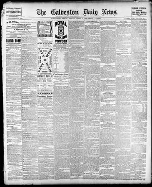 Primary view of object titled 'The Galveston Daily News. (Galveston, Tex.), Vol. 41, No. 14, Ed. 1 Friday, April 7, 1882'.