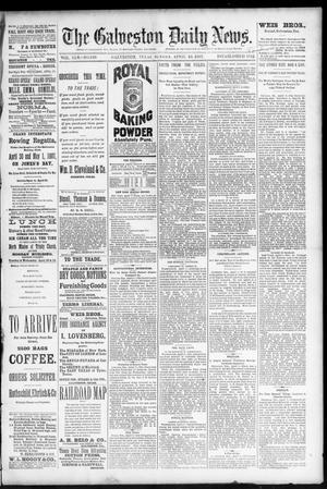 Primary view of The Galveston Daily News. (Galveston, Tex.), Vol. 45, No. 349, Ed. 1 Sunday, April 10, 1887