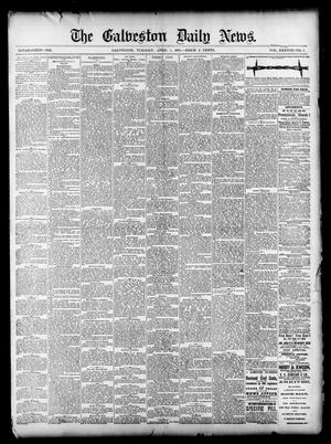 Primary view of object titled 'The Galveston Daily News. (Galveston, Tex.), Vol. 38, No. 7, Ed. 1 Tuesday, April 1, 1879'.