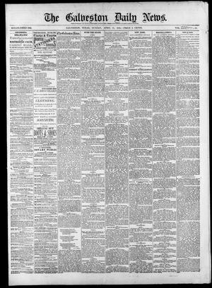 Primary view of object titled 'The Galveston Daily News. (Galveston, Tex.), Vol. 39, No. 29, Ed. 1 Sunday, April 25, 1880'.