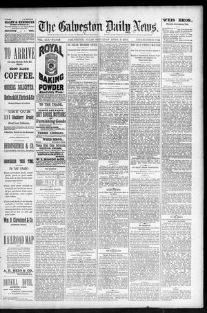 Primary view of The Galveston Daily News. (Galveston, Tex.), Vol. 45, No. 348, Ed. 1 Saturday, April 9, 1887