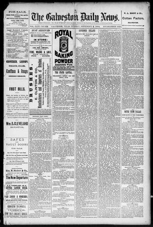 Primary view of The Galveston Daily News. (Galveston, Tex.), Vol. 43, No. 132, Ed. 1 Tuesday, September 2, 1884
