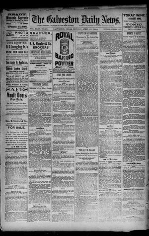 Primary view of The Galveston Daily News. (Galveston, Tex.), Vol. 43, No. 28, Ed. 1 Monday, April 21, 1884