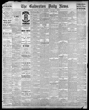 Primary view of object titled 'The Galveston Daily News. (Galveston, Tex.), Vol. 40, No. 249, Ed. 1 Saturday, January 7, 1882'.