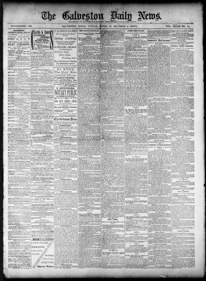 Primary view of object titled 'The Galveston Daily News. (Galveston, Tex.), Vol. 39, No. 311, Ed. 1 Sunday, March 20, 1881'.