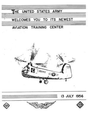 Primary view of object titled 'The United States Army Welcomes You to its Newest Aviation Training Center, 13 July 1956'.