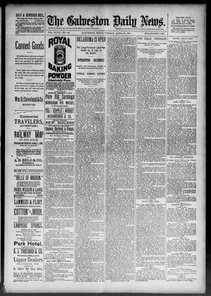 Primary view of object titled 'The Galveston Daily News. (Galveston, Tex.), Vol. 47, No. 361, Ed. 1 Tuesday, April 23, 1889'.