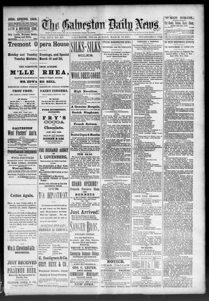 Primary view of object titled 'The Galveston Daily News. (Galveston, Tex.), Vol. 46, No. 327, Ed. 1 Sunday, March 18, 1888'.