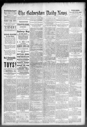 Primary view of object titled 'The Galveston Daily News. (Galveston, Tex.), Vol. 46, No. 220, Ed. 1 Friday, December 2, 1887'.