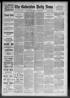 Primary view of object titled 'The Galveston Daily News. (Galveston, Tex.), Vol. 47, No. 362, Ed. 1 Wednesday, April 24, 1889'.
