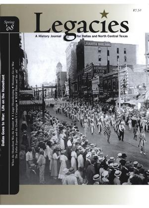 Primary view of object titled 'Legacies: A History Journal for Dallas and North Central Texas, Volume 20, Number 01, Spring, 2008'.