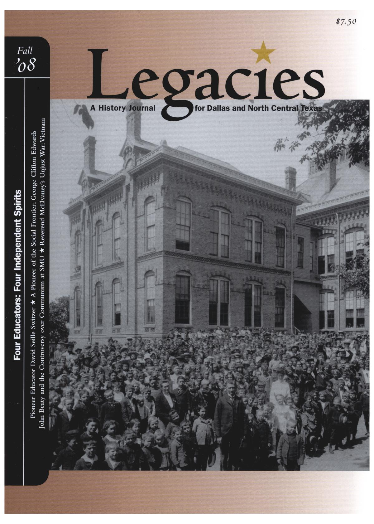 Legacies: A History Journal for Dallas and North Central Texas, Volume 20, Number 2, Fall, 2008                                                                                                      [Sequence #]: 1 of 68