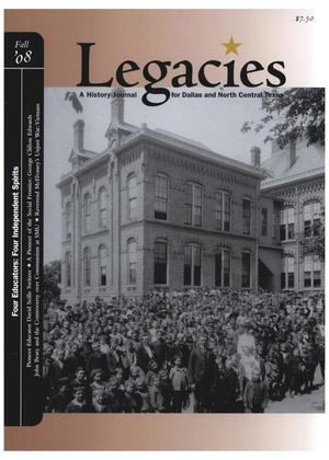 Primary view of object titled 'Legacies: A History Journal for Dallas and North Central Texas, Volume 20, Number 02, Fall, 2008'.