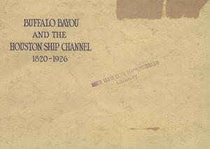 Primary view of object titled 'The Story of Buffalo Bayou and the Houston Ship Channel'.