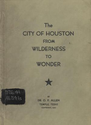Primary view of object titled 'The City of Houston from Wilderness to Wonder'.